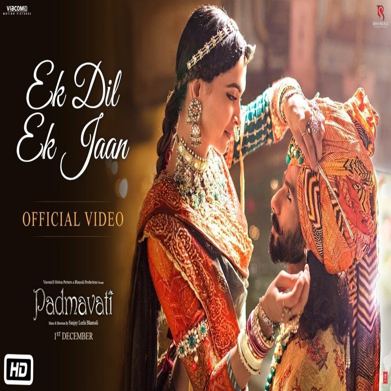 Ek Dil Ek Jaan (Padmavati) | Download in 2019 | Bollywood music