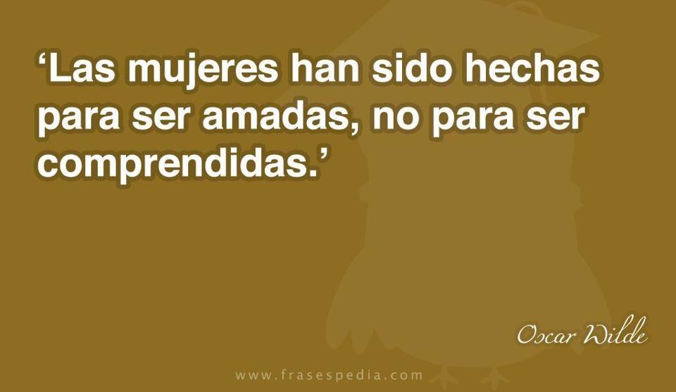"""Las #Mujeres han sido hechas para ser amadas, no para ser comprendidas"". #OscarWilde #Citas #Frases @Candidman"