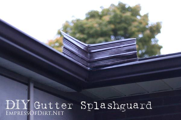 Diy Gutter Splashguard Empress Of Dirt Diy Gutters Gutters Gutter
