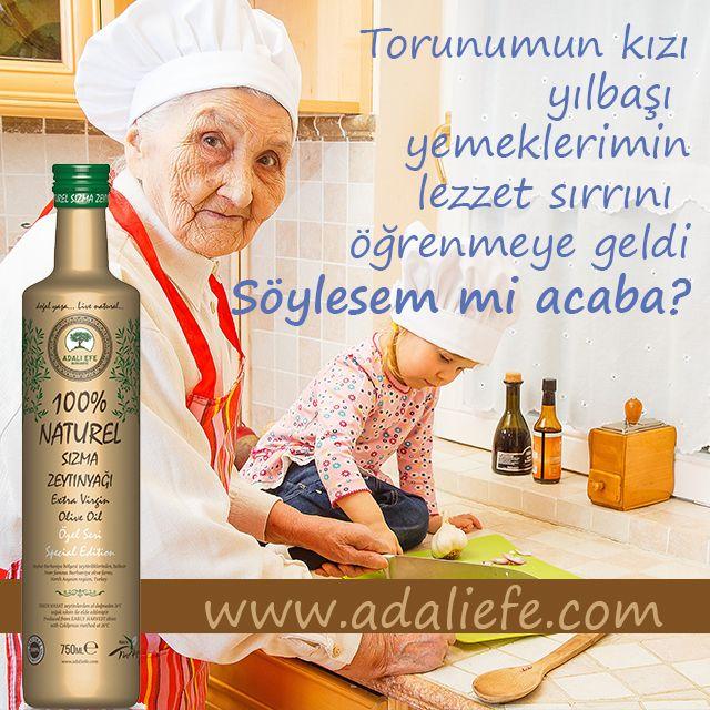 Yani sırrınızın Adalı Efe Zeytinyağı olduğunu bilmiyorlar mı? www.adaliefe.com