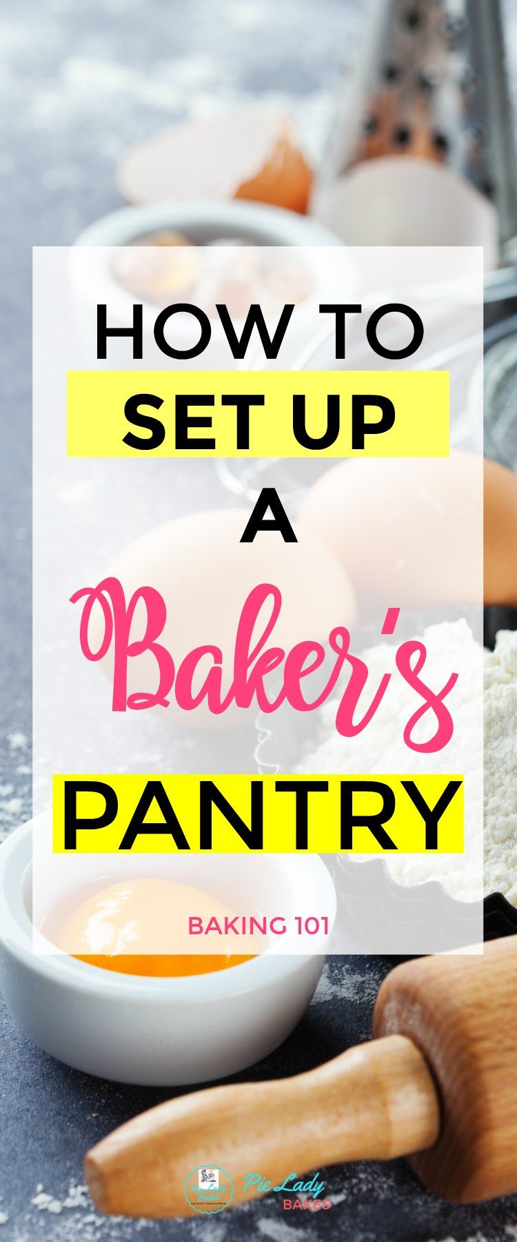 Baker S Pantry The Ultimate Guide To Getting Ready To Bake