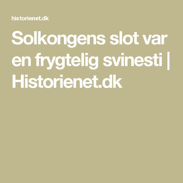 Solkongens slot var en frygtelig svinesti | Historienet.dk
