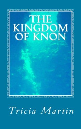 The Kingdom Of Knon (The Old Tree Series Book 3) - Kindle edition by Tricia Martin. Children Kindle eBooks @ Amazon.com.