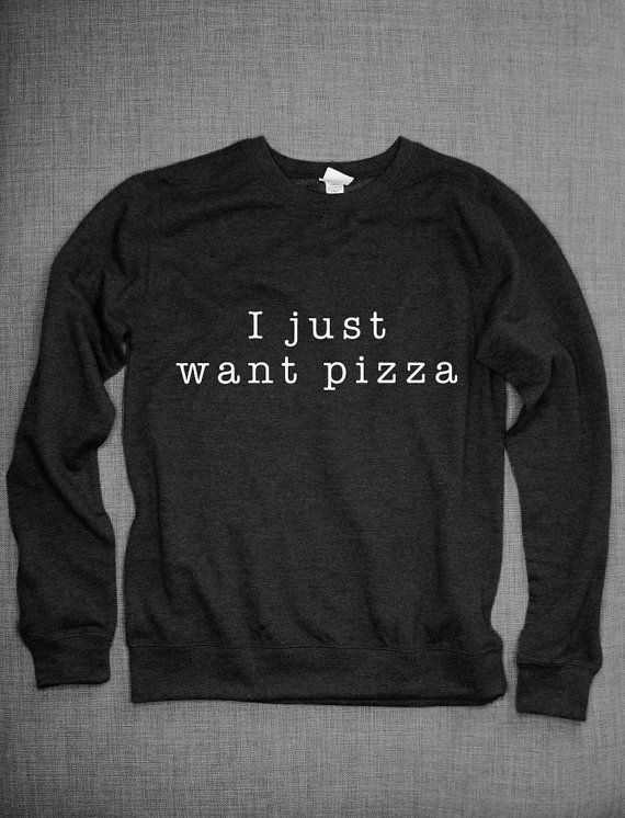 86b2bf9b I Just Want Pizza Girls Crew Neck Sweatshirt Jumper Pizza Shirt ...
