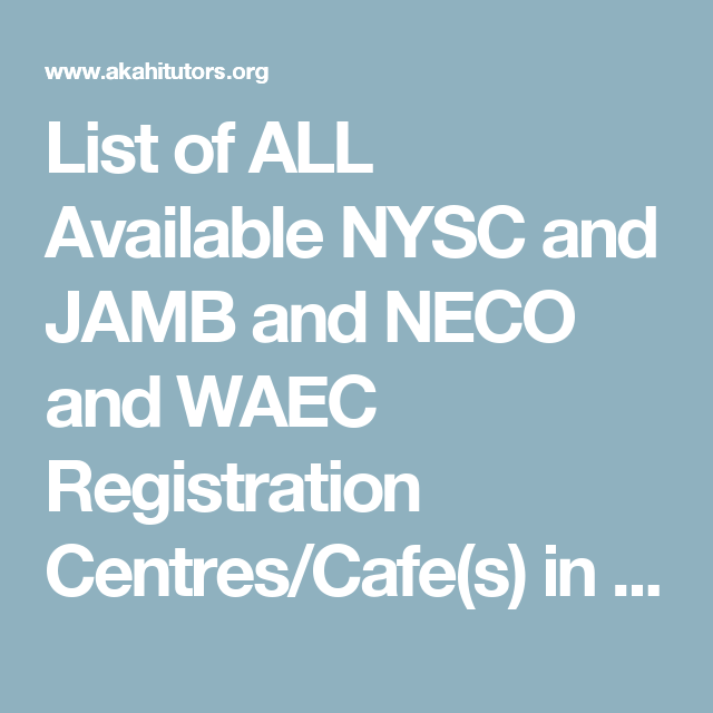 List of ALL Available NYSC and JAMB and NECO and WAEC