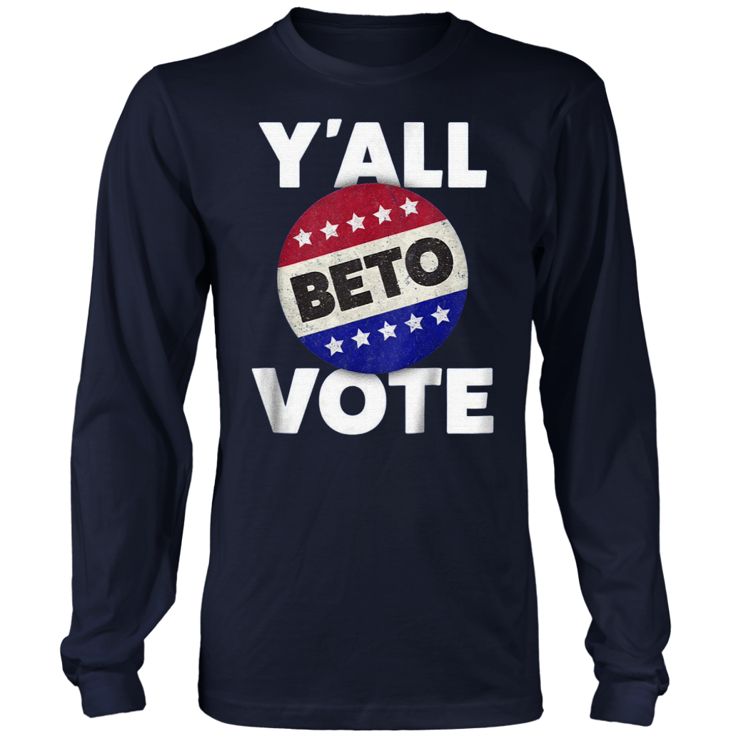 25d2aebec5d Y All Beto Vote T-Shirts - Texas For Beto To Senate Shirt T-Shirt  Front Back
