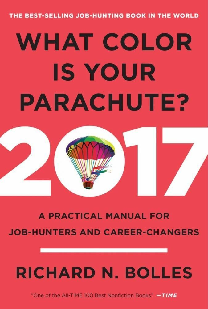 What Color Is Your Parachute? 2017 A Practical Manual for J