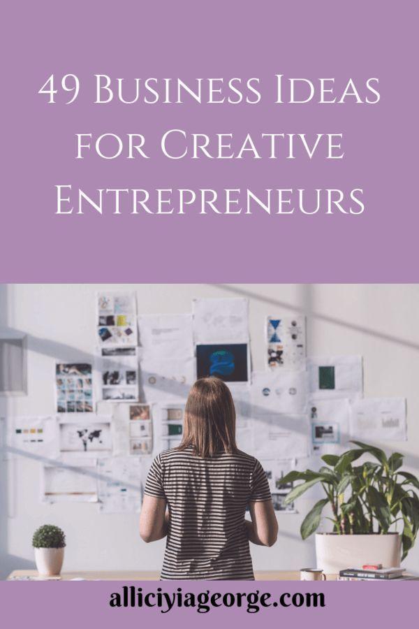 49 Business Ideas For Creative Entrepreneurs Unique Business