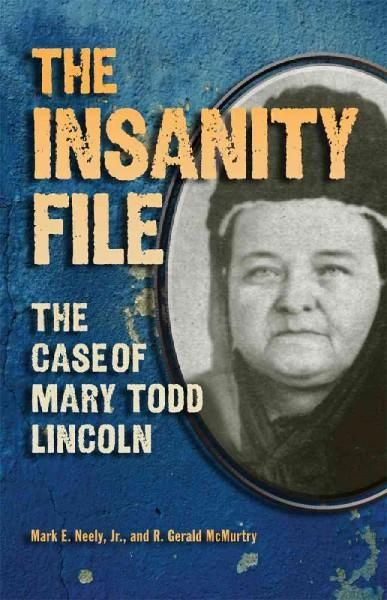 The Insanity File The Case Of Mary Todd Lincoln Paperback Overstock Com Shopping The Best Deals On American History Mary Todd Lincoln Books Book People