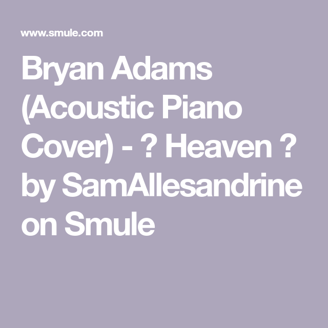Bryan Adams (Acoustic Piano Cover) - 🌅 Heaven 🌅 by