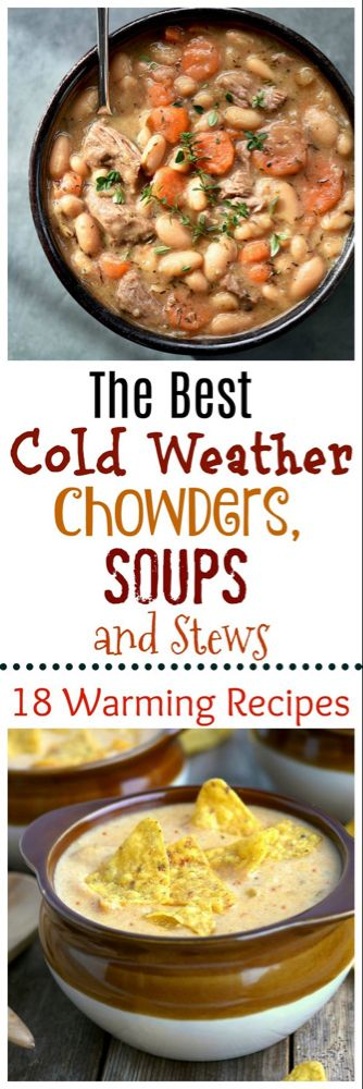 The Best Cold Weather Chowders, Soups and Stews: 18 Warming Recipes