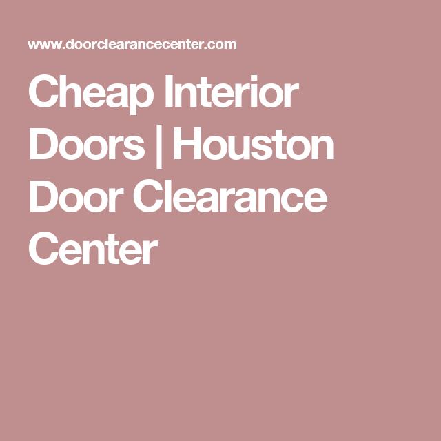 Cheap Interior Doors Houston Door Clearance Center Doors