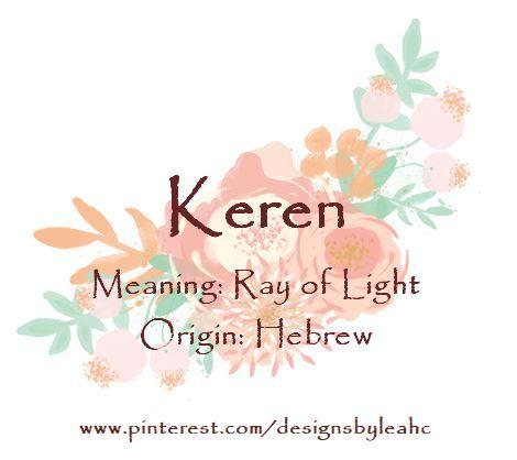 Baby Girl Name: Keren. Meaning: Ray of Light. Origin ...