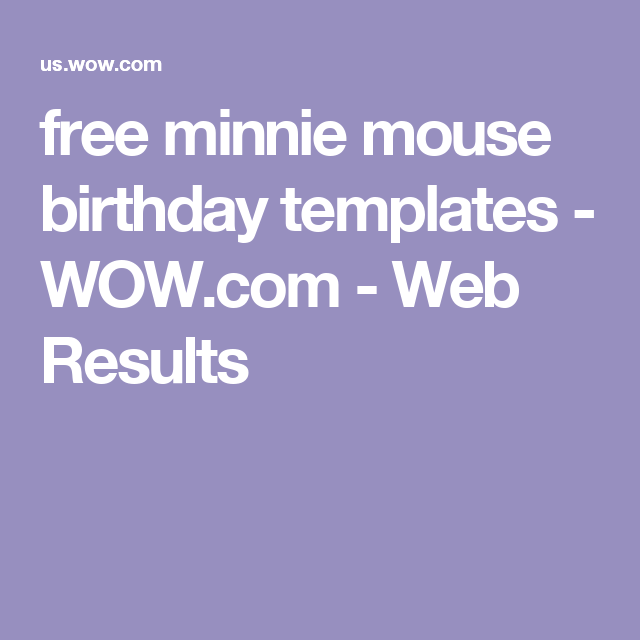 free minnie mouse birthday templates - WOW.com - Web Results