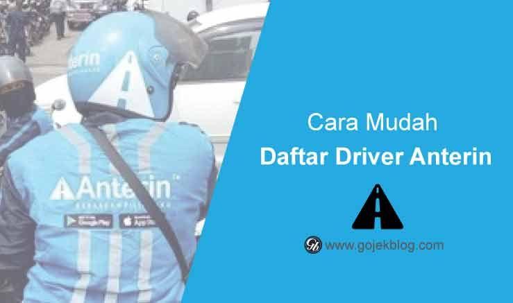 Cara Mudah Daftar Driver Anterin Secara Online 2019 Transportasi Aplikasi