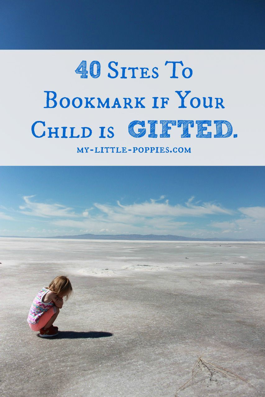 40 Sites To Bookmark if Your Child is Gifted Parents of a gifted and twice-exceptional (2E) children.... you're going to want to bookmark these pages!