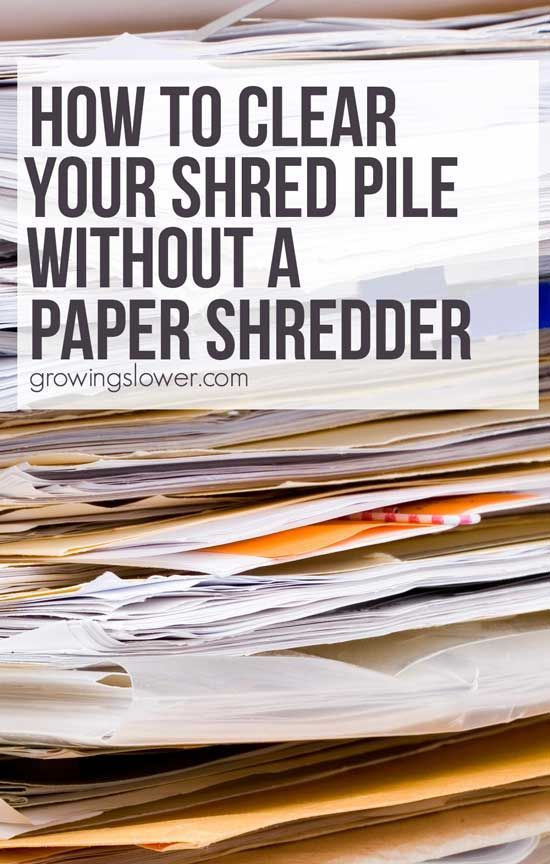 How To Clear Your Shred Pile In A Flash Without A Paper Shredder