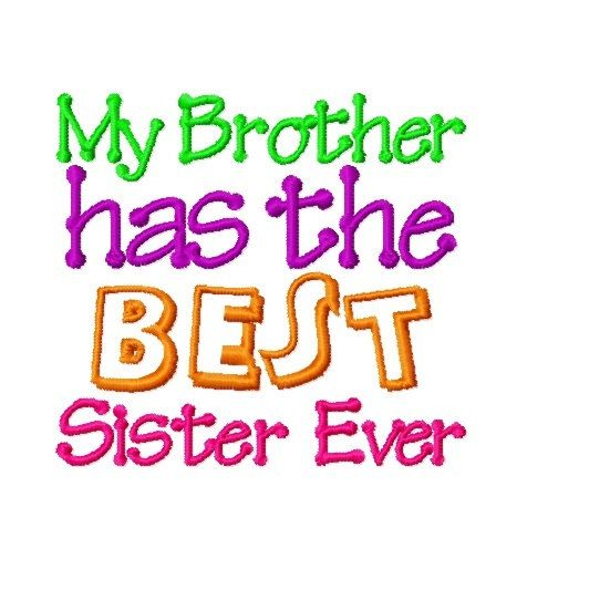 Embroidery Design Saying My Brother Has The Best Sister Ever On