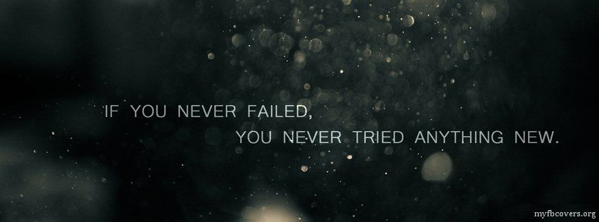 Failure Timeline Facebook Cover If you never failed, you