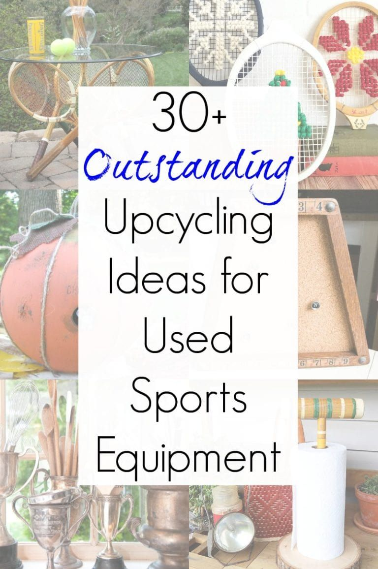 Repurposed Projects And Upcycling Ideas For Used Sports Equipment Used Sporting Goods And Sports Gear Compi Sports Equipment Upcycle Recycle Craft Projects