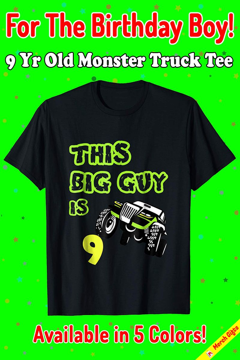 Monster Truck Shirt for 9 Year Old Birthday Boy Gift If