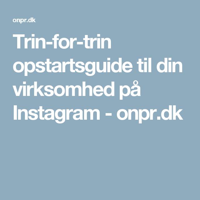 Trin-for-trin opstartsguide til din virksomhed på Instagram - onpr.dk