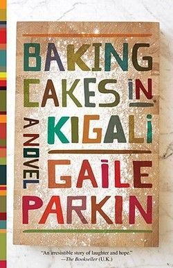 Baking Cakes in Kigali: From despair to hope in Rwanda // BookPage, September 2009