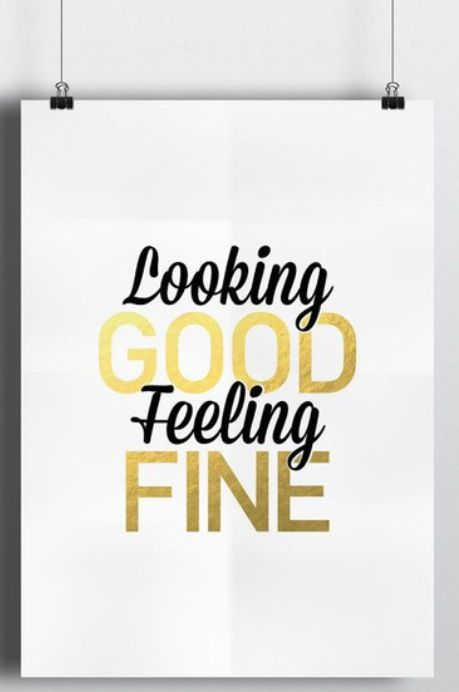 Looking Good And Feeling Fine Typographic Quote Spark Quotes Words