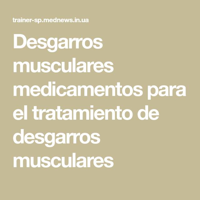 medicamentos para curar desgarro muscular