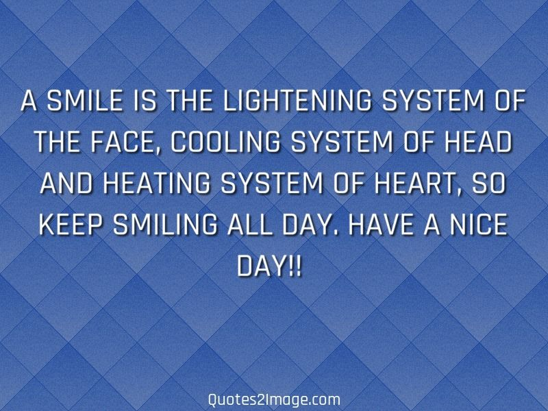 A Smile Is The Lightening System Of The Face Cooling System Of