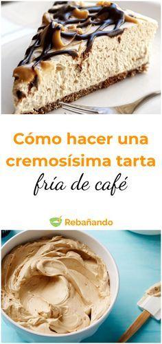 Prueba esta cremosísima tarta fría de café: ¡está increíble!