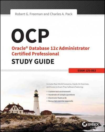 OCP Oracle Database 12c Administrator Certified Professional: Exam 1Z0-063