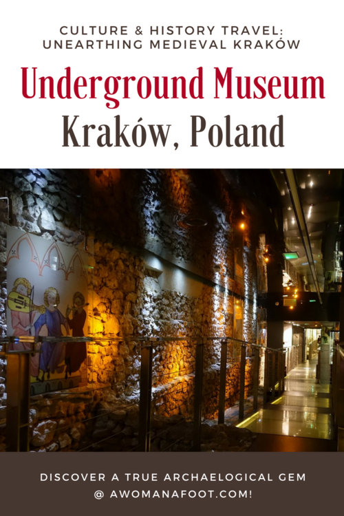 Krakow's Underground Museum: a true hidden gem that you must put on your Krakow's itinerary! Discover 1000 years of Krakow's history unearthed by archaeologists just a few years ago! A must-see for all history buffs and culture travelers! Learn more about the museum @ awomanafoot.com | What to do in Krakow | Krakow off the beaten path | Archaeological Museum | Main Square in Krakow | #Krakow #Museum #Archaeology #Travel #UniqueDestination #MiddleAges #Europe