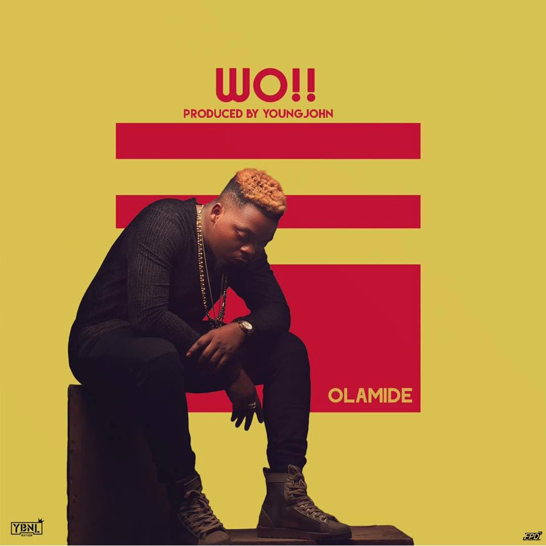 Download Olamide – WO!! mp3 The YBNL boss enters into his
