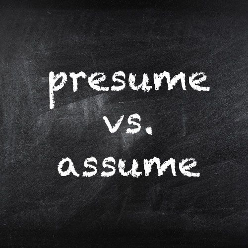 Assume vs Presume Grammar Pinterest Vocabulary words