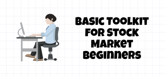 Basic Toolkit for Stock Market Beginners