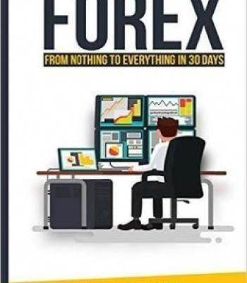 Forex trading from nothing to everything in 30 days torrent