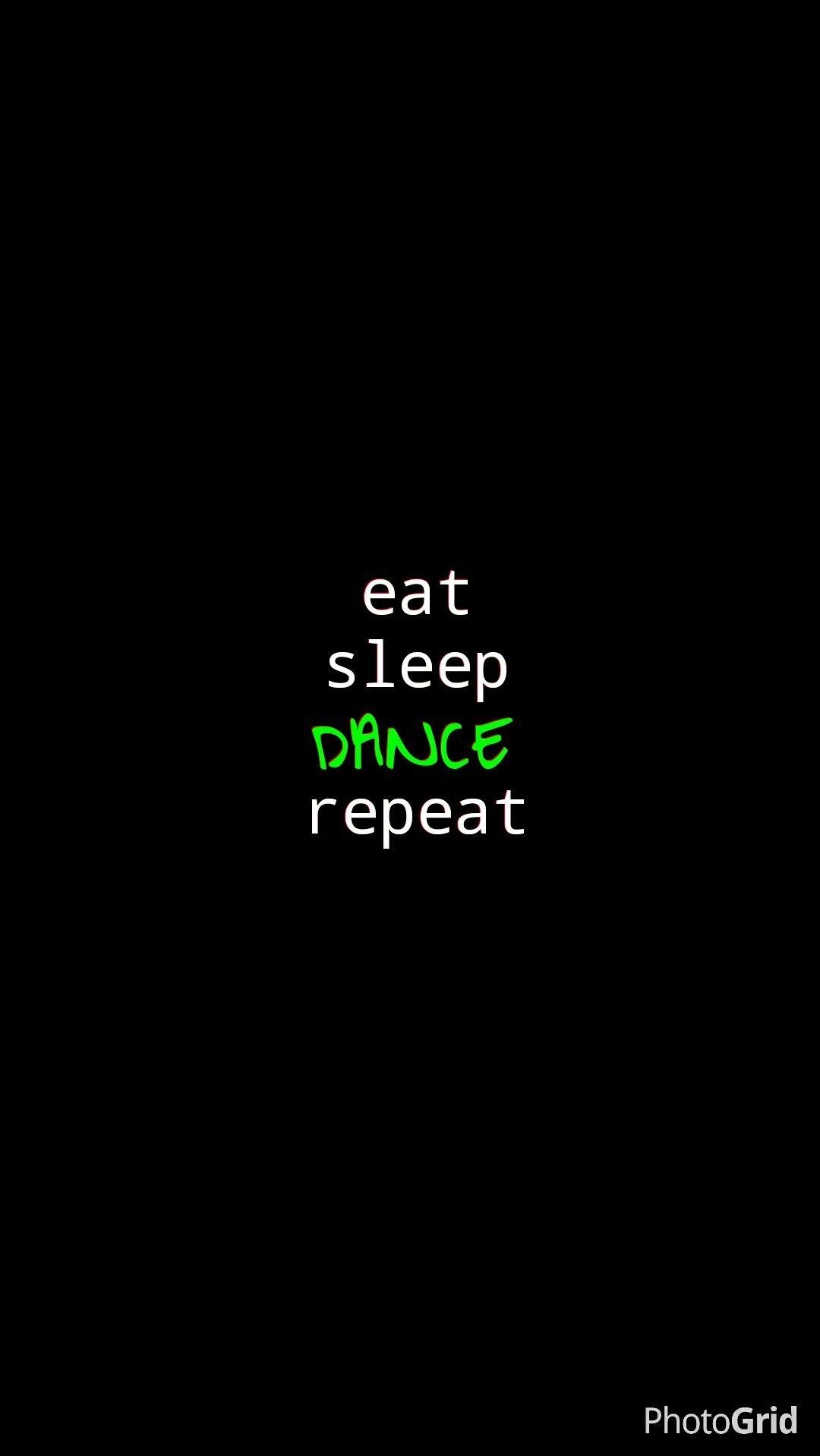 Eat Sleep Dance Wallpaper Iphone