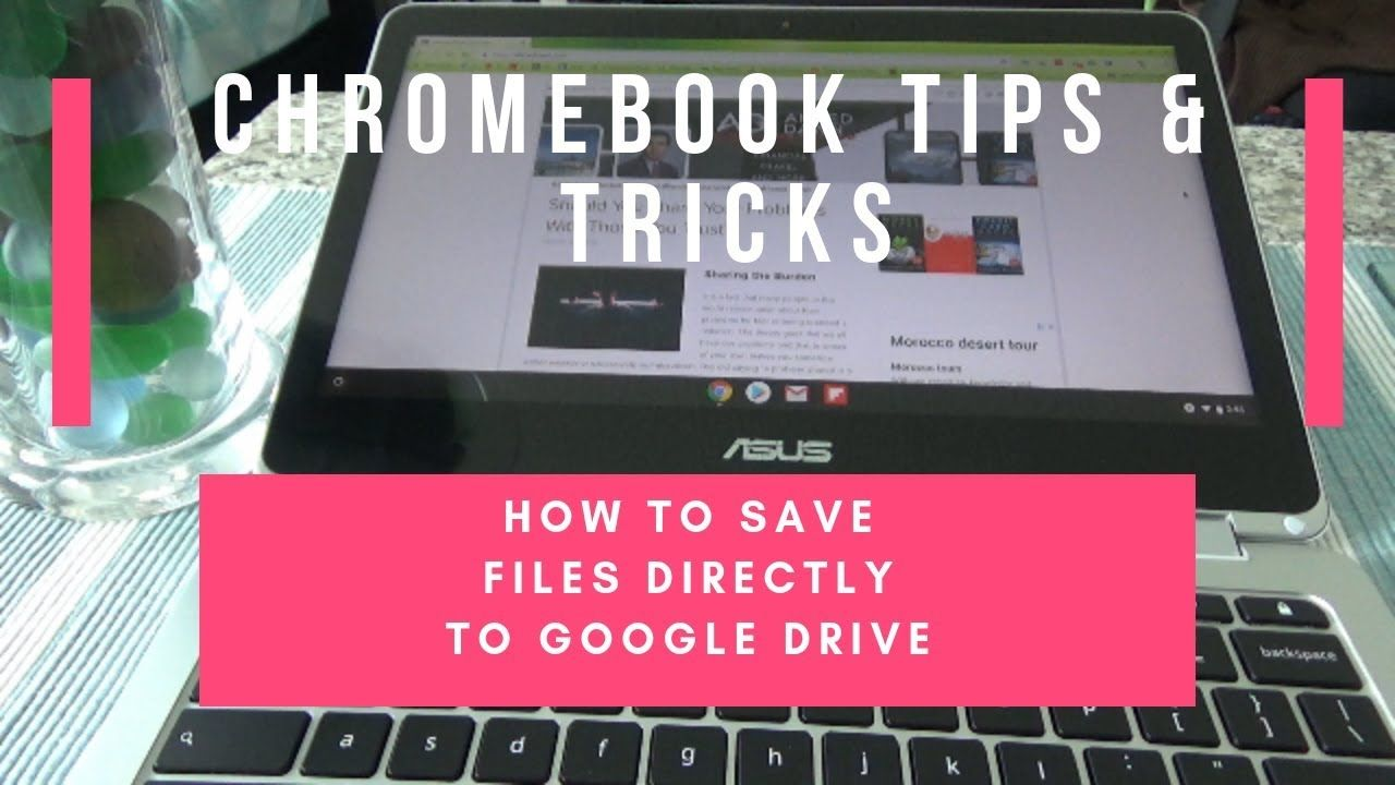 How to Save Chromebook files Directly to Google Drive Do