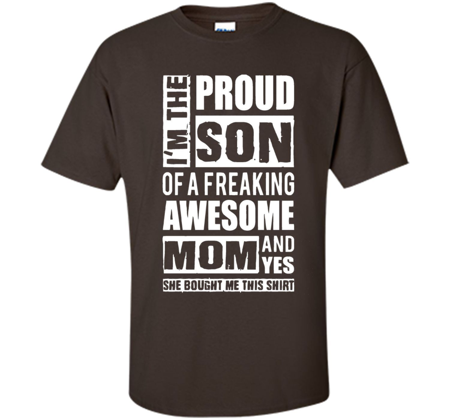 I'm The Proud Son of A Freaking Awesome Mom T-Shirt cool shirt