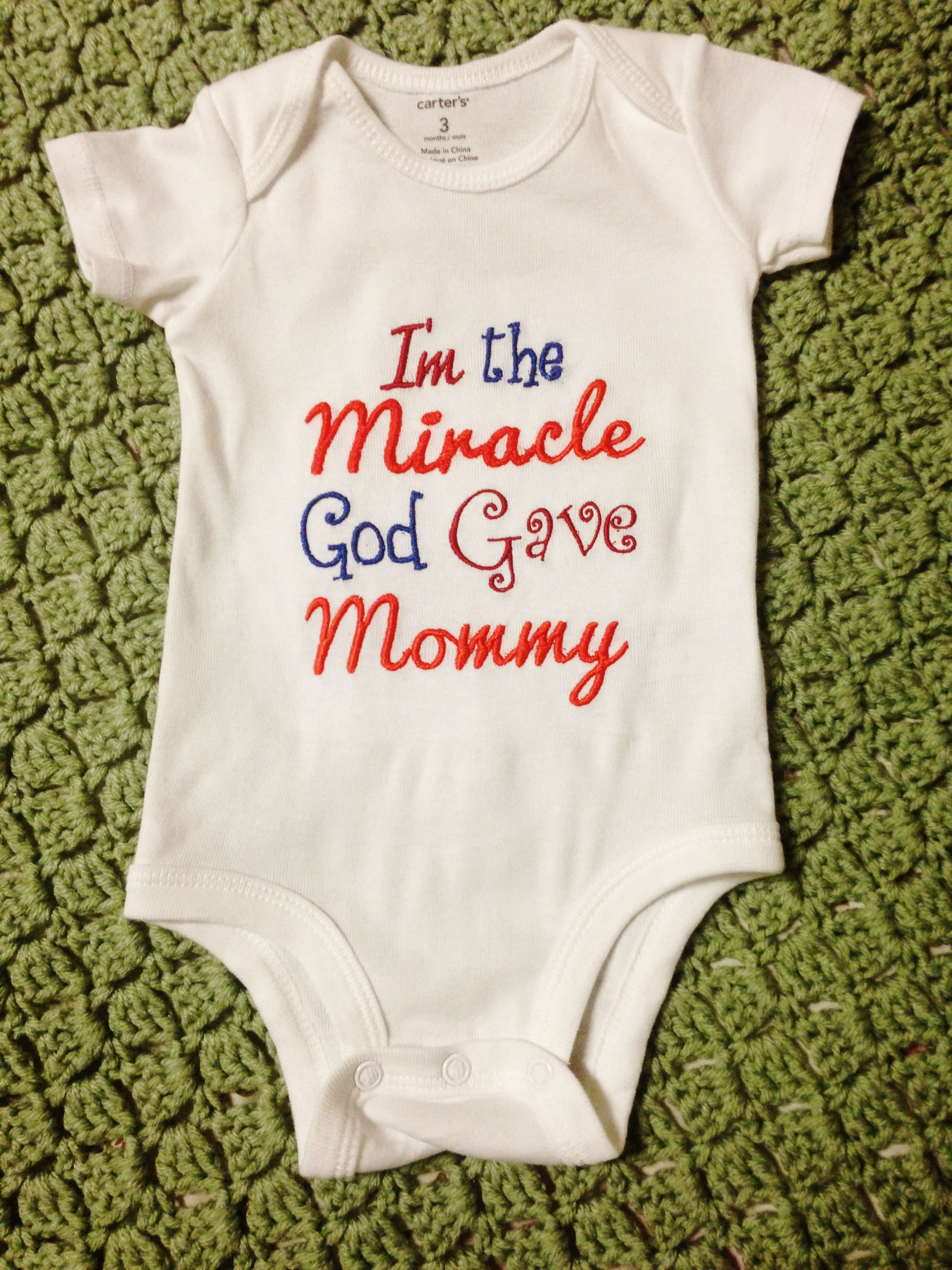 I M The Miracle God Gave Mommy Onesie Or Shirt