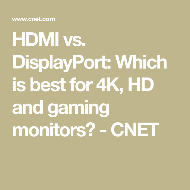 HDMI vs  DisplayPort: Which is best for 4K, HD and gaming