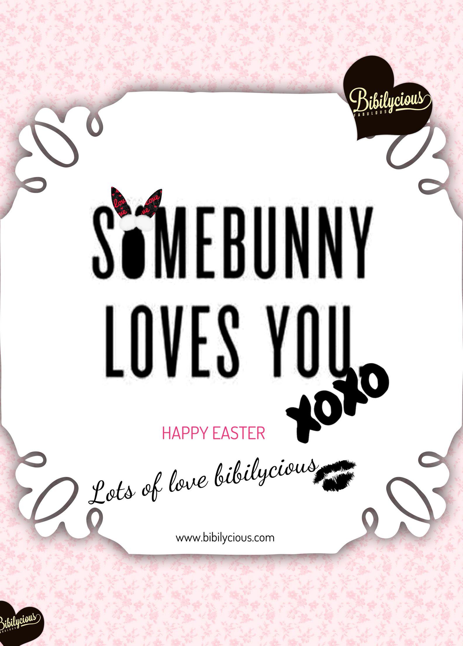 Happy Easter Every Bunny. Lots of Love Bibilycious.com