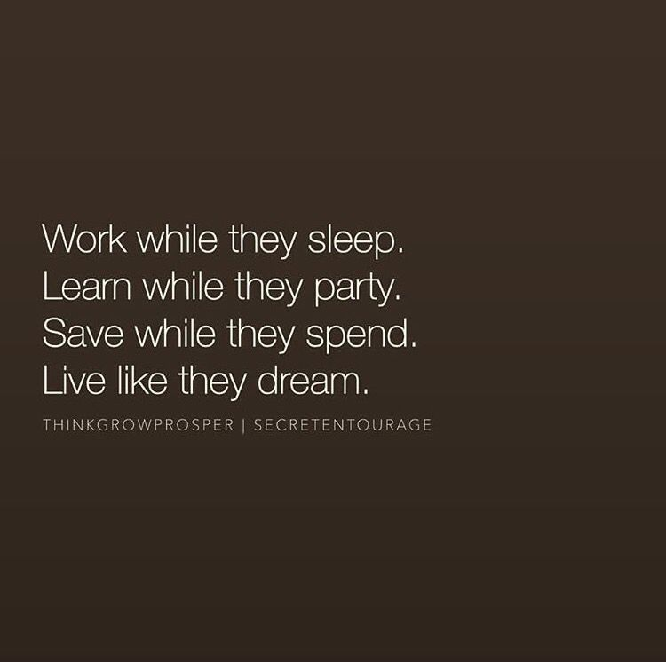 Work While They Sleep Learn While They Party Sleep Quotes Wisdom Quotes Quotable Quotes