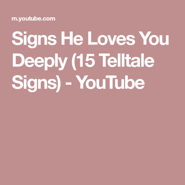 Signs He Loves You Deeply (15 Telltale Signs) - YouTube
