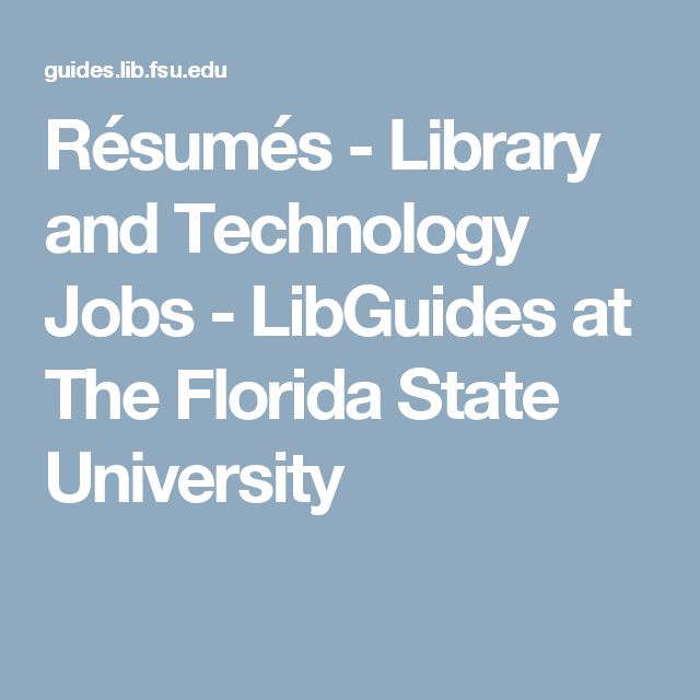 Resumes Library And Technology Jobs Libguides At The Florida State University Technology Job Florida State University Job