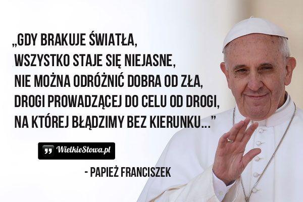 Gdy Brakuje światła Papież Franciszek Dobro I Sprawiedliwość