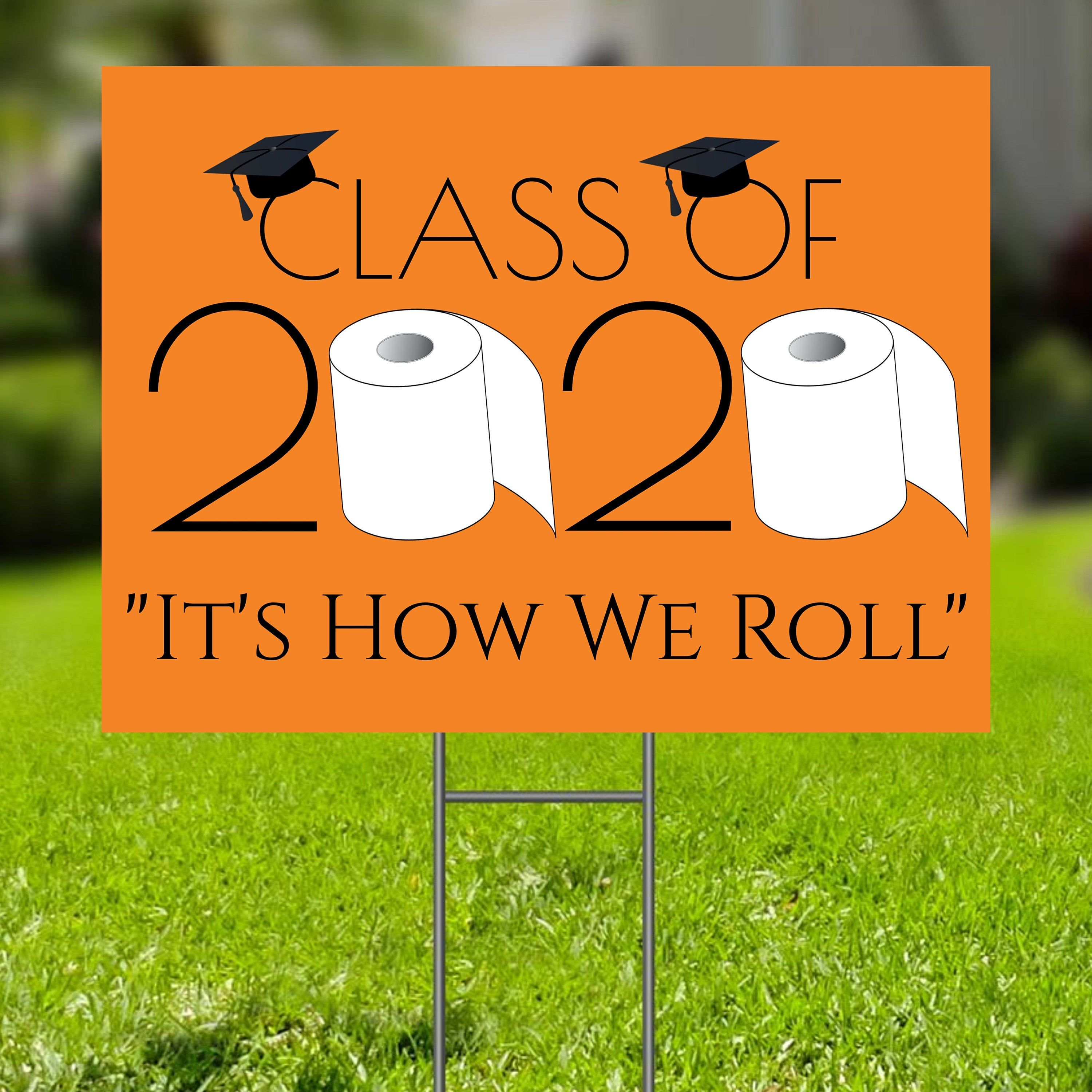 2020 Graduation Yard Sign Template Class Of 2020 Sign Quarantined Sign Toilet Paper Roll Sign Ed Graduation Yard Signs Graduation Signs High School Parties Yard of the month sign template