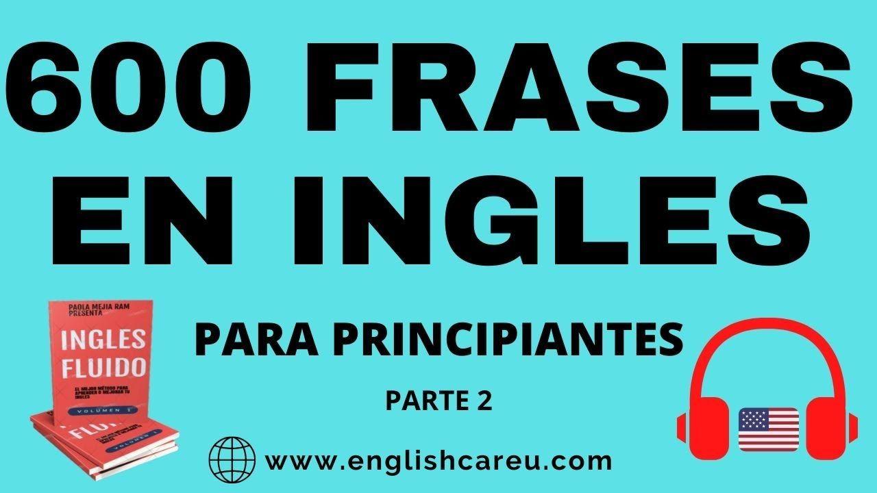 Frases En Ingles 600 Frases En Ingles Para Principiantes Aprender In English Vocabulary Vocabulary English Grammar