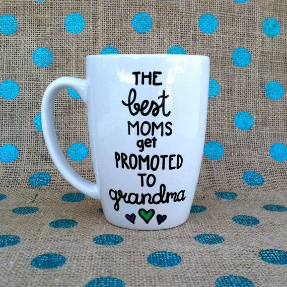 "Announce a pregnancy or simply show appreciation for a mother or grandma with this fun mug! The words ""The best moms get promoted to grandma"" are #newgrandma"